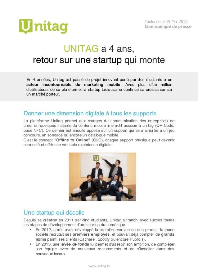 www.unitag.io    UNITAG a 4 ans, retour sur une startup qui monte En 4 années, Unitag est passé de projet innovant por...