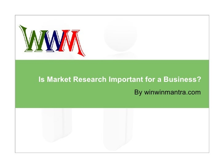 Is Market Research Important for a Business? By winwinmantra.com