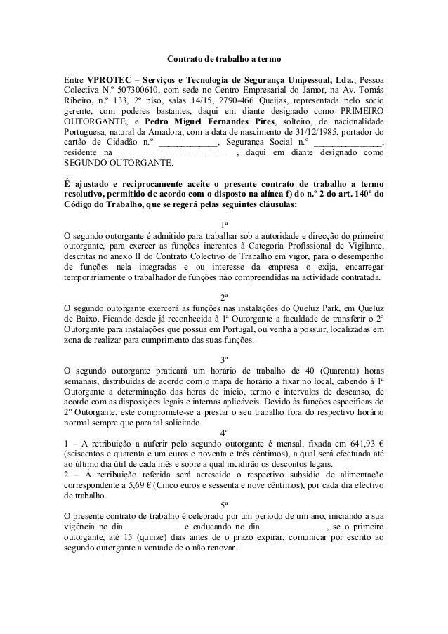 Contrato de trabalho a termo Entre VPROTEC – Serviços e Tecnologia de Segurança Unipessoal, Lda., Pessoa Colectiva N.º 507...