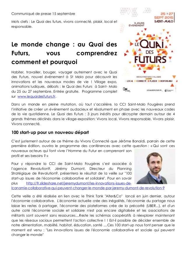 Communiqué de presse 15 septembre Mots clefs : Le Quai des futurs, vivons connecté, plaisir, local et responsable. Le mond...