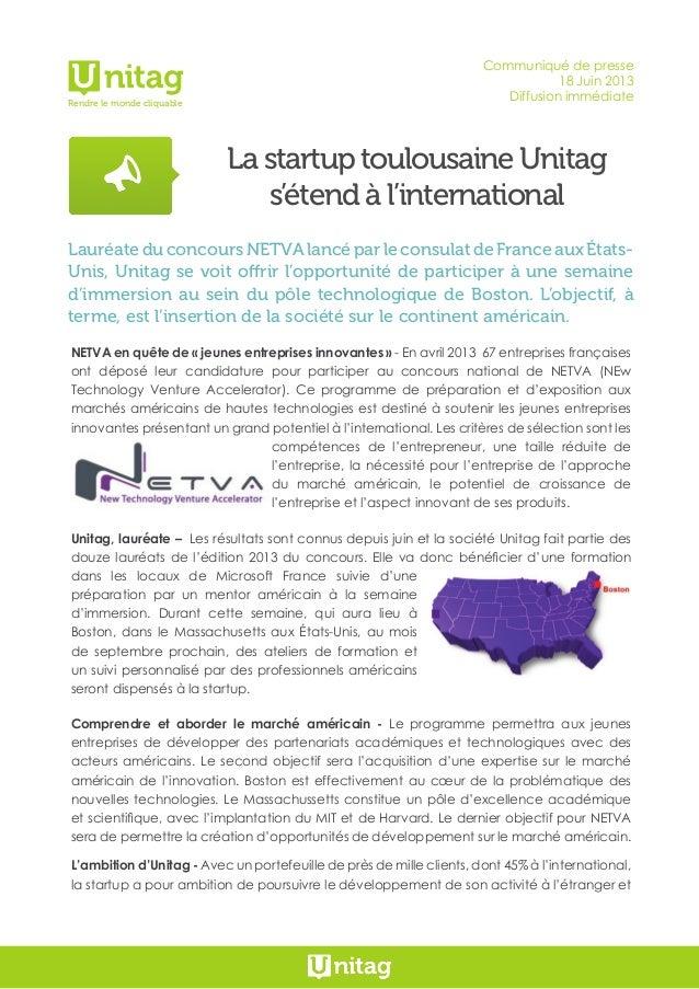 Communiqué de presse18 Juin 2013Diffusion immédiateLa startup toulousaine Unitags'étend à l'internationalRendre le monde c...