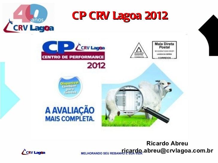 CP CRV Lagoa 2012                 Ricardo Abreu        ricardo.abreu@crvlagoa.com.br