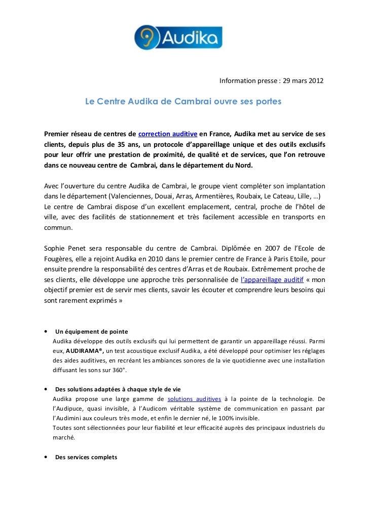 Information presse : 29 mars 2012                Le Centre Audika de Cambrai ouvre ses portesPremier réseau de centres de ...