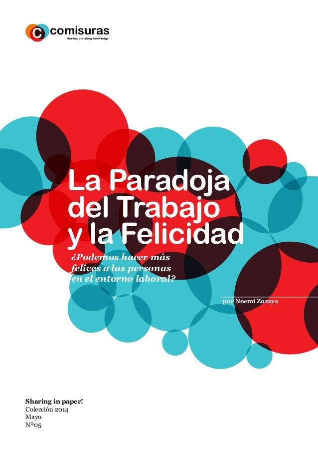 comisurasC sharing branding knowledge La Paradoja del Trabajo y la Felicidad por Noemi Zozaya ¿Podemos hacer más felices a...