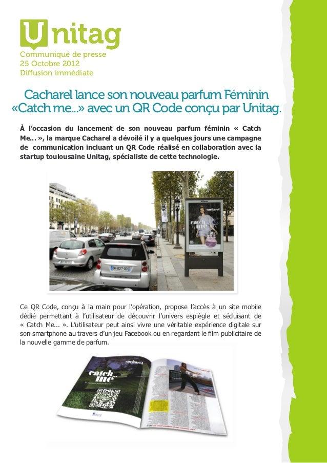Communiqué de presse 25 Octobre 2012 Diffusion immédiate  Cacharel lance son nouveau parfum Féminin«Catch me...» avec un Q...