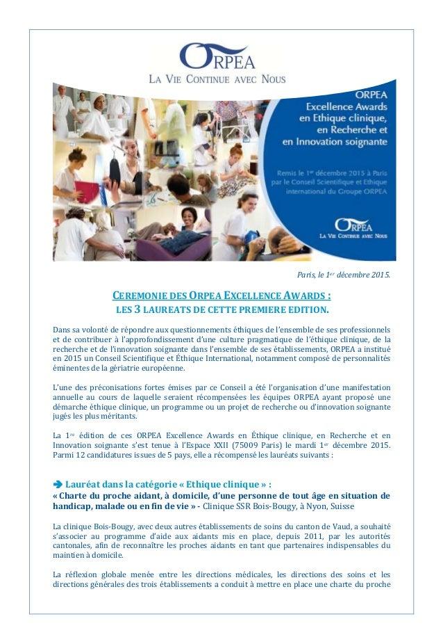 Paris, le 1er décembre 2015. CEREMONIE DES ORPEA EXCELLENCE AWARDS : LES 3 LAUREATS DE CETTE PREMIERE EDITION. Dans sa vol...