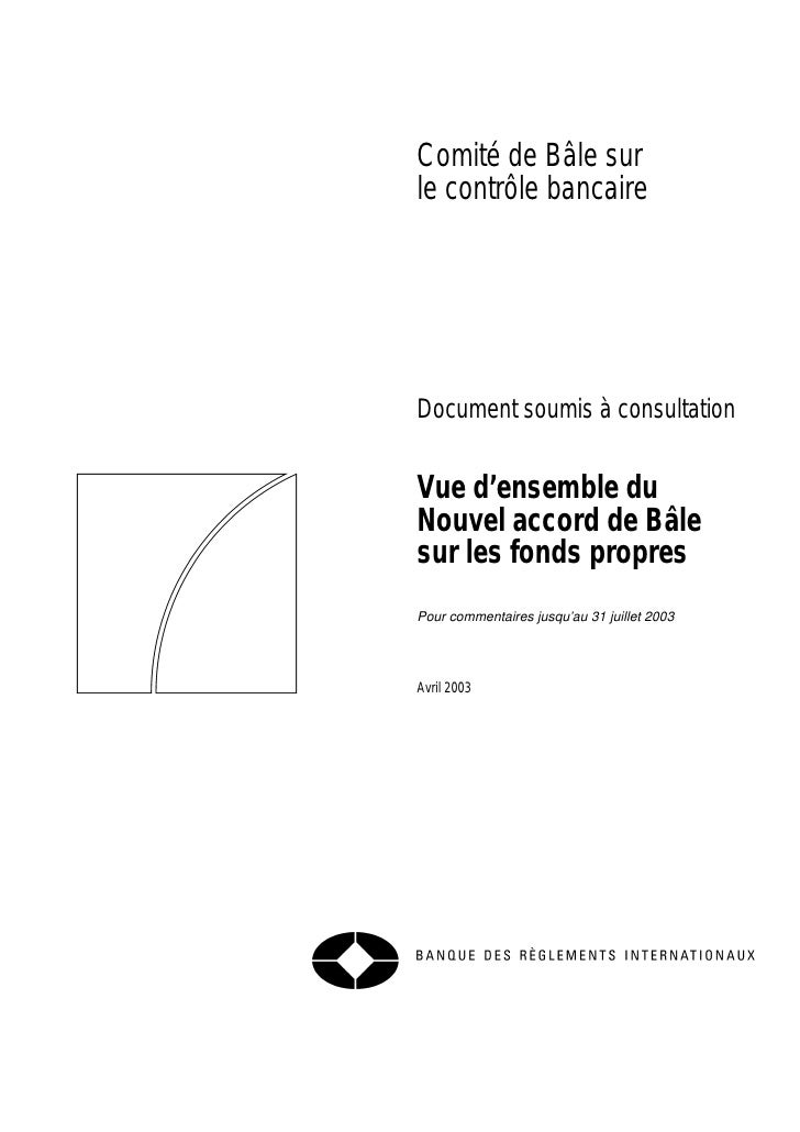 Comité de Bâle surle contrôle bancaireDocument soumis à consultationVue d'ensemble duNouvel accord de Bâlesur les fonds pr...