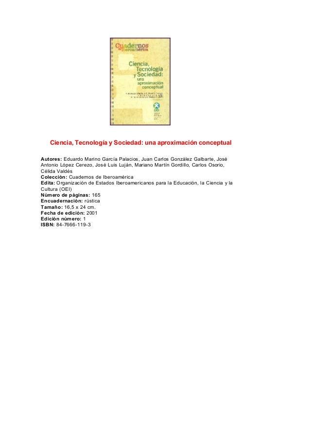 Ciencia, Tecnología y Sociedad: una aproximación conceptualAutores: Eduardo Marino García Palacios, Juan Carlos González G...