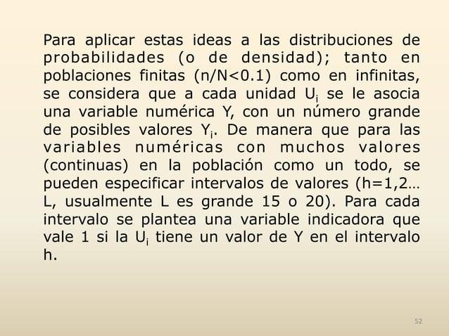 Para aplicar estas ideas a las distribuciones de probabilidades (o de densidad); tanto en poblaciones finitas (n/N<0.1) co...
