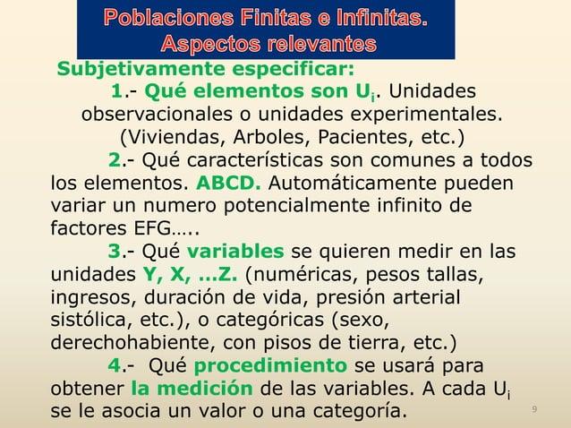 Subjetivamente especificar: 1.- Qué elementos son Ui. Unidades observacionales o unidades experimentales. (Viviendas, Arbo...