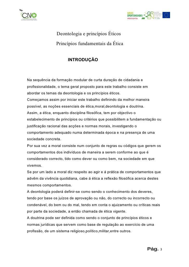 Deontologia e princípios Éticos                  Princípios fundamentais da Ética                         INTRODUÇÃONa seq...