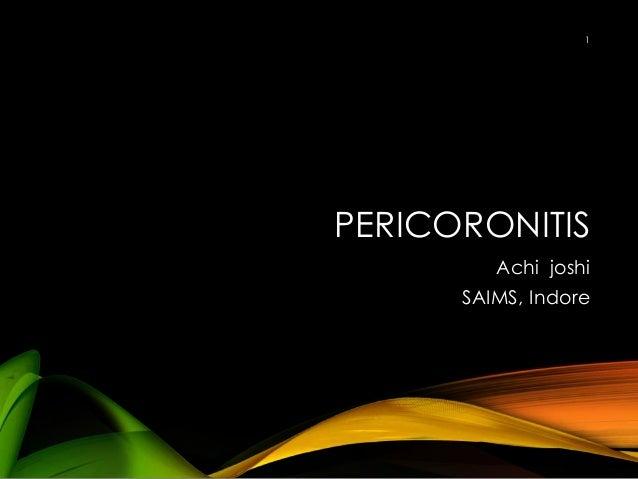 PERICORONITIS Achi joshi SAIMS, Indore 1