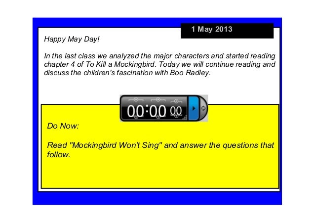 "1 May 2013Do Now:Read ""Mockingbird Wont Sing"" and answer the questions that follow.Happy May Day!In the last class we anal..."