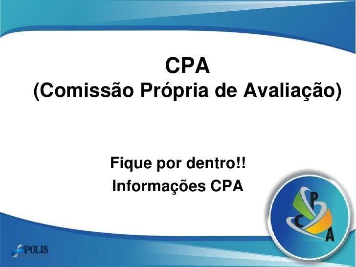 CPA (Comissão Própria de Avaliação)<br />Fique por dentro!! <br />Informações CPA<br />