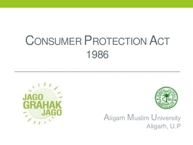 CONSUMER PROTECTION ACT 1986  Aligarh Muslim University  Aligarh, U.P