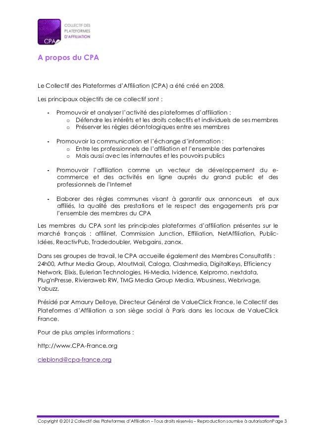 A propos du CPALe Collectif des Plateformes d'Affiliation (CPA) a été créé en 2008.Les principaux objectifs de ce collecti...
