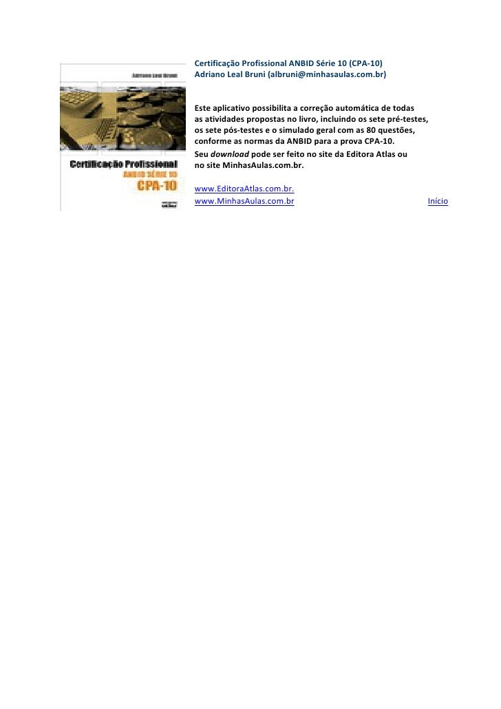 Certificação Profissional ANBID Série 10 (CPA-10) Adriano Leal Bruni (albruni@minhasaulas.com.br)   Este aplicativo possib...