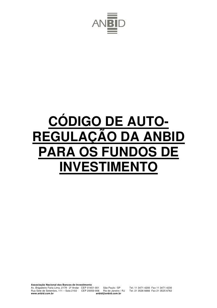 CÓDIGO DE AUTO-  REGULAÇÃO DA ANBID   PARA OS FUNDOS DE     INVESTIMENTO     Associação Nacional dos Bancos de Investiment...