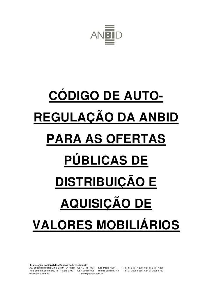 CÓDIGO DE AUTO-    REGULAÇÃO DA ANBID               PARA AS OFERTAS                              PÚBLICAS DE              ...