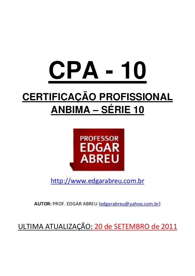 CPA - 10     CERTIFICAÇÃO PROFISSIONAL          ANBIMA – SÉRIE 10                                                        ...