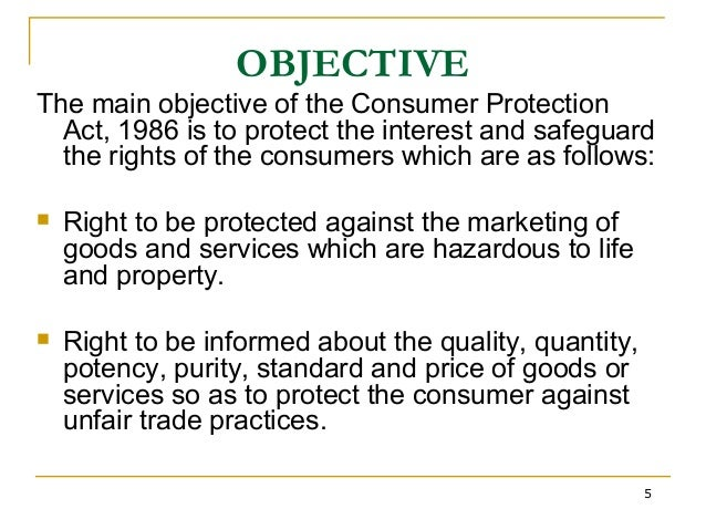 consumer protection act  5 objective the main objective of the consumer protection