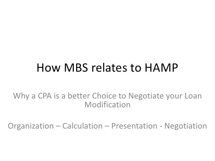 How MBS relates to HAMP   Why a CPA is a better Choice to Negotiate your Loan                     Modification  Organizati...
