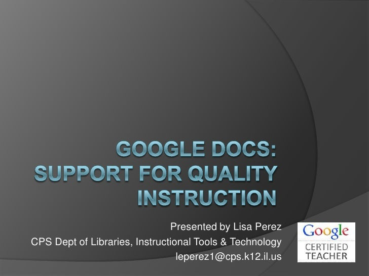 Presented by Lisa PerezCPS Dept of Libraries, Instructional Tools & Technology                                 leperez1@cp...