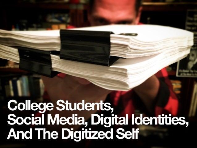 CollegeStudents, SocialMedia,DigitalIdentities, AndTheDigitizedSelf