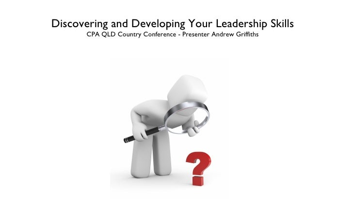 Discovering and Developing Your Leadership Skills CPA QLD Country Conference - Presenter Andrew Griffiths