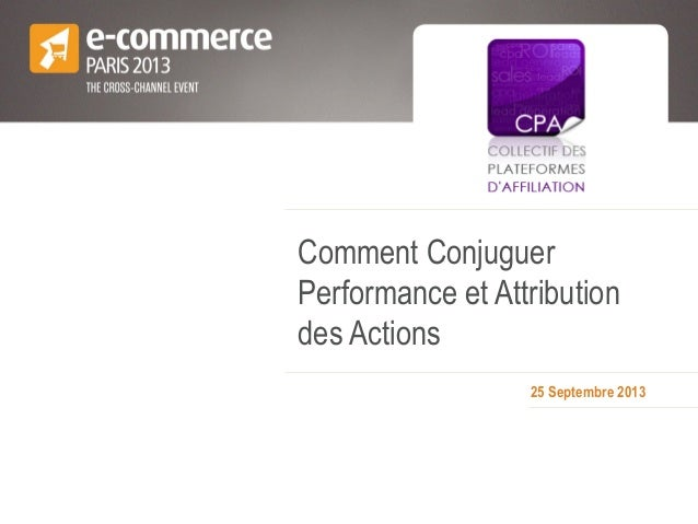 25 Septembre 2013 Comment Conjuguer Performance et Attribution des Actions