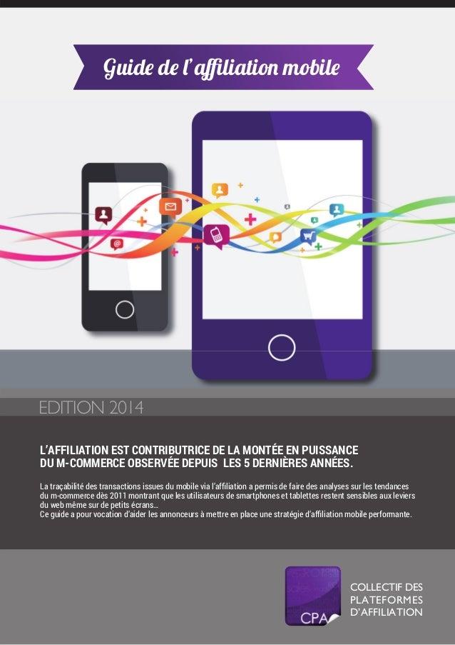 EDITION 2014 L'AFFILIATION EST CONTRIBUTRICE DE LA MONTÉE EN PUISSANCE DU M-COMMERCE OBSERVÉE DEPUIS LES 5 DERNIÈRES ANNÉE...
