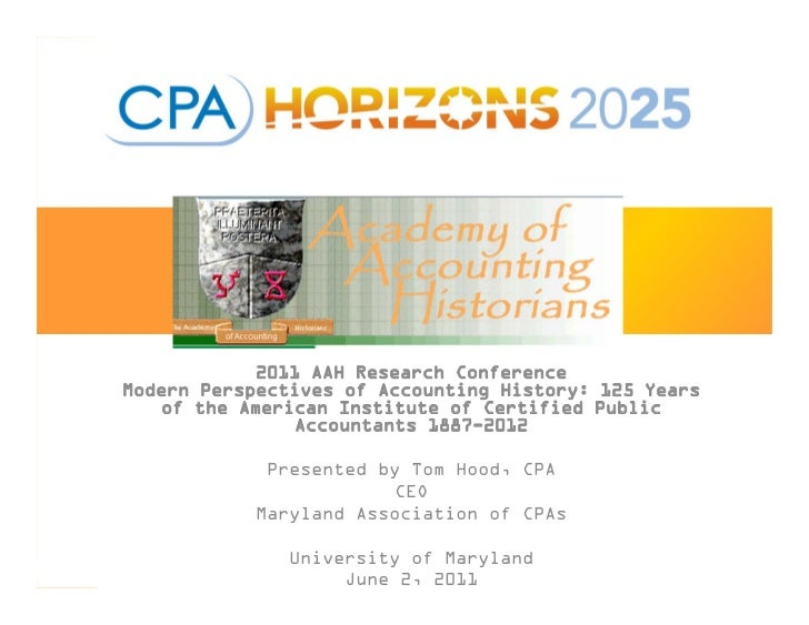 Future Forum            2011 AAH Research ConferenceModern Perspectives of Accounting History: 125 Years   of the American...