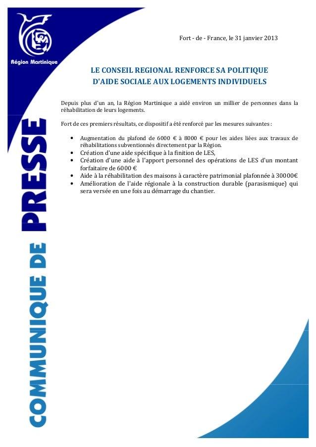 Fort - de - France, le 31 janvier 2013            LE CONSEIL REGIONAL RENFORCE SA POLITIQUE            DAIDE SOCIALE AUX L...
