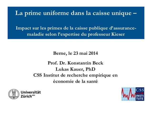 La prime uniforme dans la caisse unique – Impact sur les primes de la caisse publique d'assurance- maladie selon l'experti...