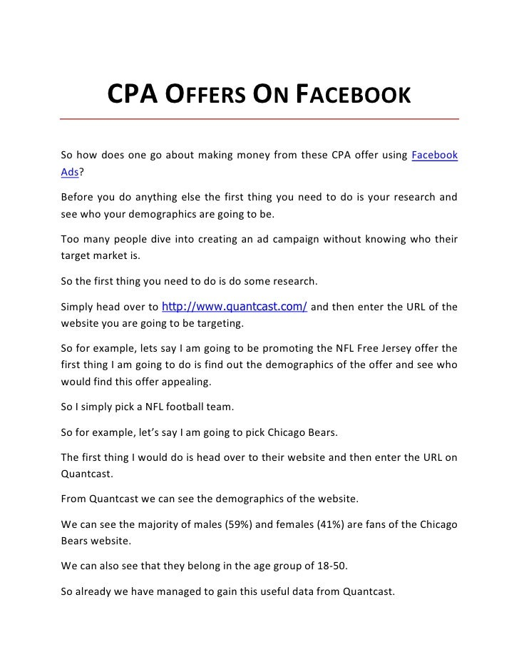 CPA OFFERS ON FACEBOOKSo how does one go about making money from these CPA offer using FacebookAds?Before you do anything ...
