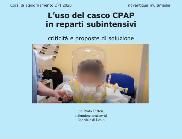 Corsi di aggiornamento OPI 2020 novantiqua multimedia L'uso del casco CPAP in reparti subintensivi criticità e propos...