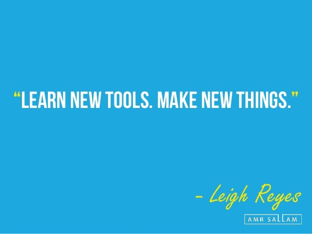 """""""HAVE A WORKING KNOWLEDGE OF WHAT IS POSSIBLE."""" - Leigh Reyes"""