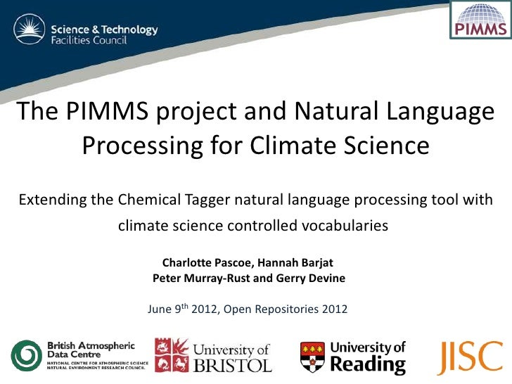 The PIMMS project and Natural Language     Processing for Climate ScienceExtending the Chemical Tagger natural language pr...