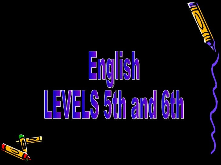 English LEVELS 5th and 6th