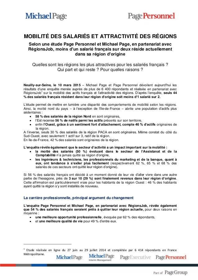 MOBILITÉ DES SALARIÉS ET ATTRACTIVITÉ DES RÉGIONS Selon une étude Page Personnel et Michael Page, en partenariat avec Régi...