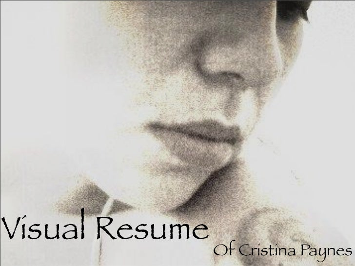 Visual Resume                Of Cristina Paynes