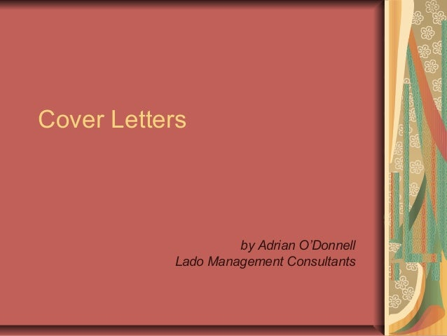 Cover Letters  by Adrian O'Donnell Lado Management Consultants