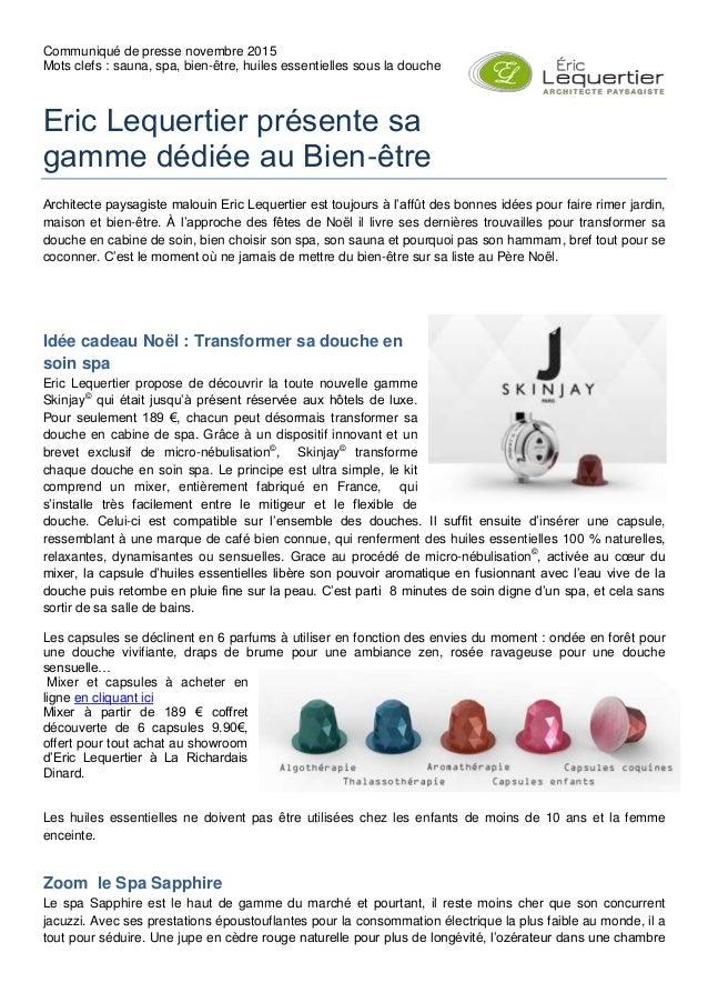 Communiqué de presse novembre 2015 Mots clefs : sauna, spa, bien-être, huiles essentielles sous la douche Eric Lequertier ...