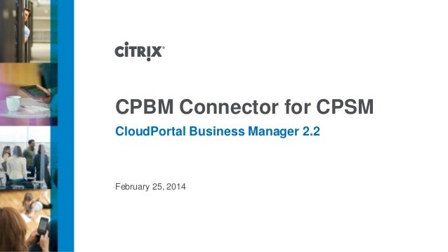 CPBM Connector for CPSM CloudPortal Business Manager 2.2  February 25, 2014