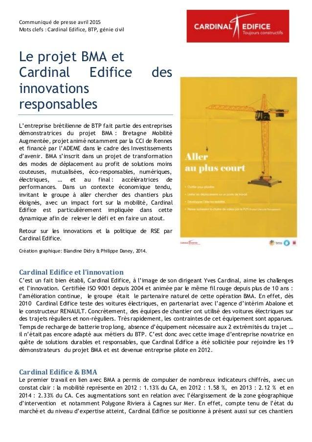 Communiqué de presse avril 2015 Mots clefs : Cardinal Edifice, BTP, génie civil Le projet BMA et Cardinal Edifice des inno...