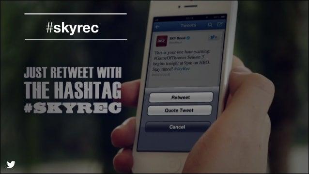 #skyrec  @TwitterAds | Confidential