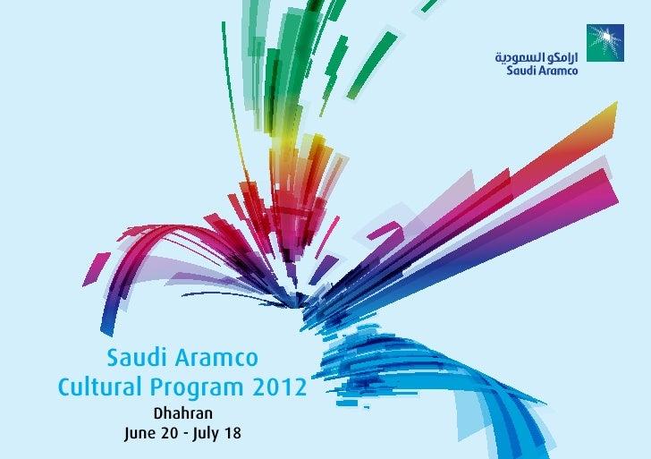 Saudi AramcoCultural Program 2012         Dhahran     June 20 - July 18