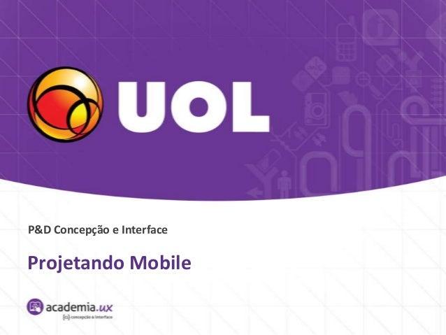 P&D Concepção e InterfaceProjetando Mobile