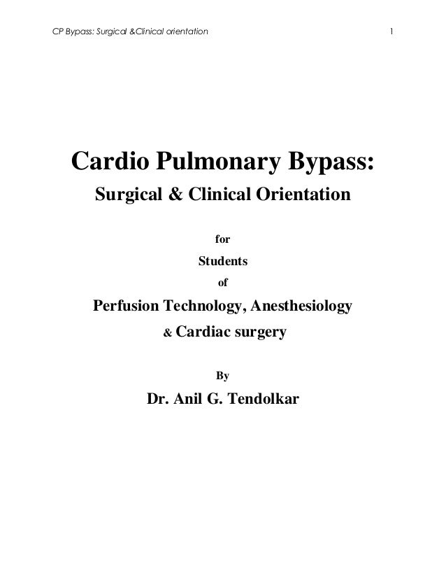 CP Bypass: Surgical &Clinical orientation                   1    Cardio Pulmonary Bypass:           Surgical & Clinical Or...
