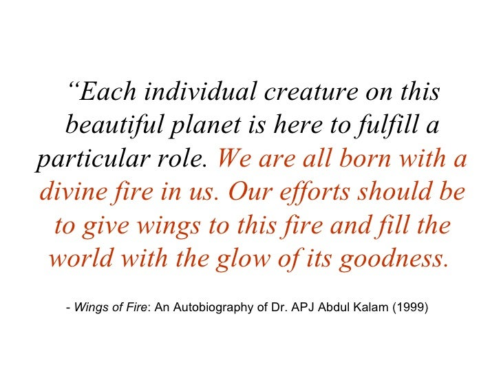 """ Each individual creature on this beautiful planet is here to fulfill a particular role.  We are all born with a divine f..."